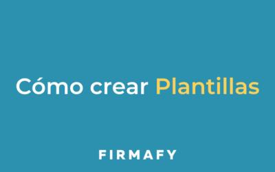 Cómo crear plantillas en Firmafy