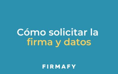 Cómo solicitar datos antes de la firma a tus clientes con Firmafy