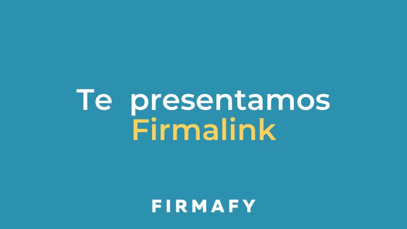 Crea un enlace para que el firmante complete datos y firme con Firmalink